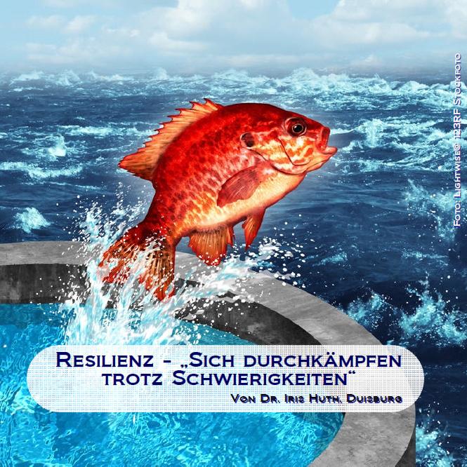 Resilienz - Sich durchkämpfen trotz Schwierigkeiten