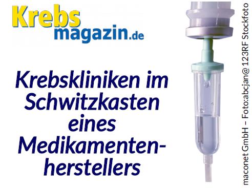 Krebskliniken im Schwitzkasten eines Medikamentenherstellers